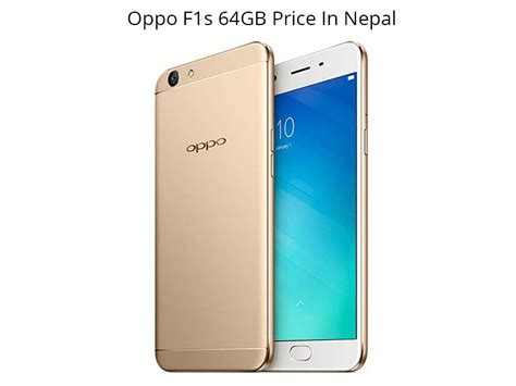 Oppo F1s Plus Ram 4gb Rom 64gb oppo f1s 64gb price in nepal specs review