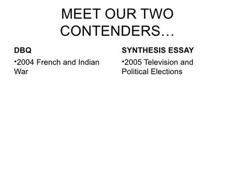 And Indian War Dbq Essay by Synthesis Vs Dbq