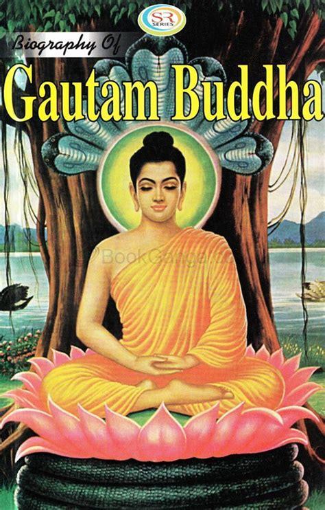 biography of gautam buddha biography of gautam buddha bookganga com