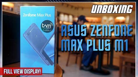 Hp Zu M1 Di Indonesia unboxing asus zenfone max plus m1 indonesia