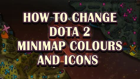 How to change Dota 2 minimap colours and hero icons - YouTube Dota 2 Minimap