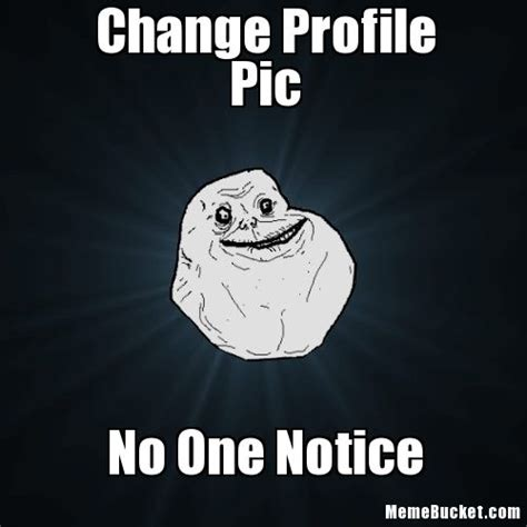 Meme Profile Pictures - change profile pic create your own meme
