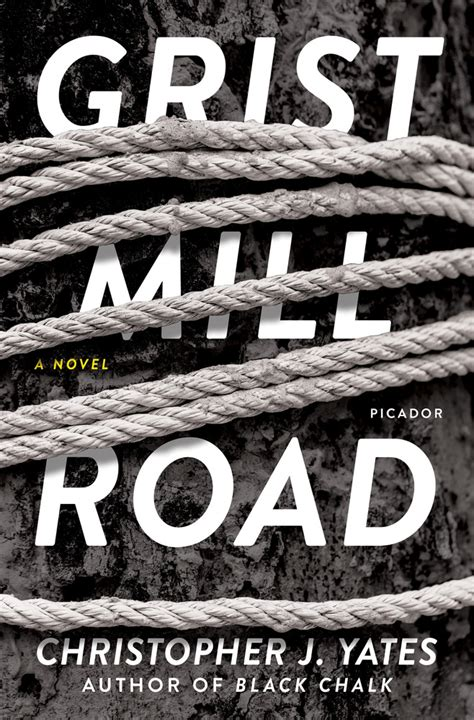 grist mill road a novel books grist mill road christopher j yates macmillan