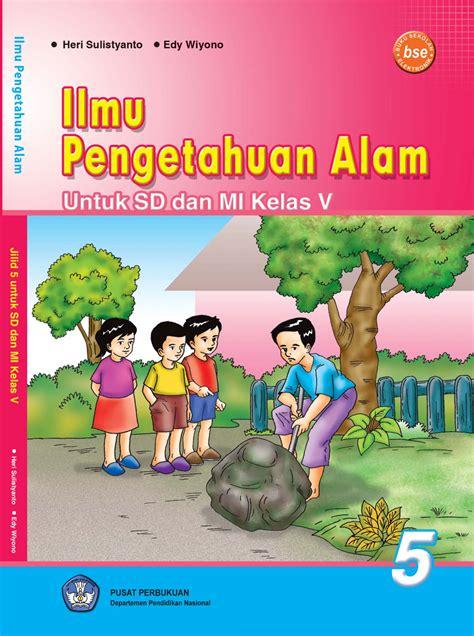 Buku Ipa Untuk Kelas 5 Sd senang belajar ilmu pengetahuan alam sd kelas iv ilmu pengetahuan sd