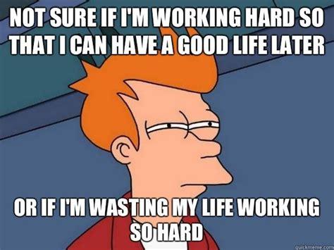 im working hard       good