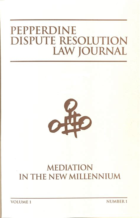 Pepperdine Mba Dispute Resolution by Pepperdine Dispute Resolution Journal Vol 1 Iss 1