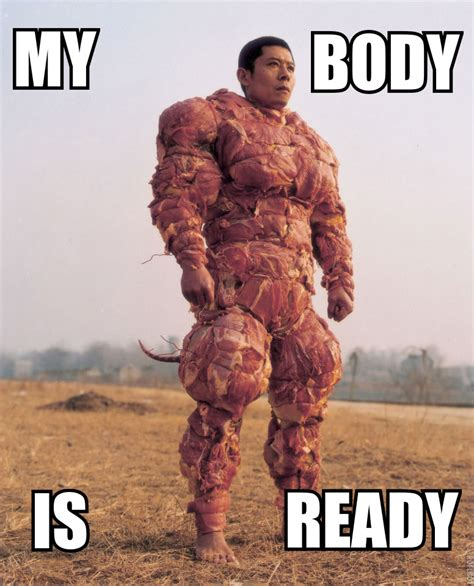 My Body Is Ready Meme - my body is ready meat my body is ready know your meme
