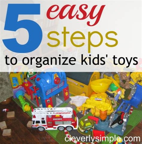 a simple way to organize toys our house now a home 5 easy steps to organize and conquer kids toys cleverly