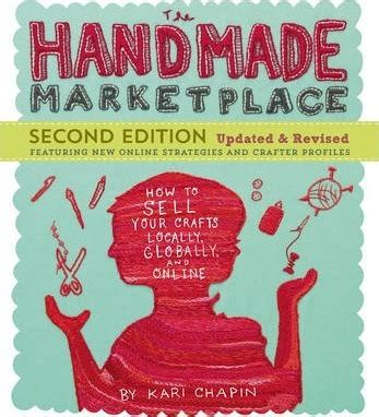 The Handmade Marketplace - the handmade marketplace kari chapin 9781612123356