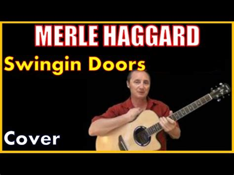 swinging door lyrics swingin doors cover merle haggard youtube
