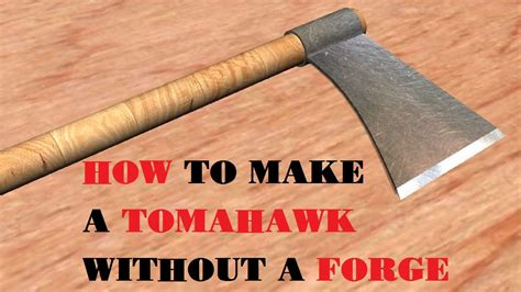 how to make a tomahawk how to make a tomahawk without a forge