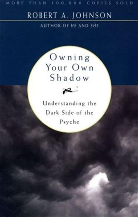 owning   shadow understanding  dark side