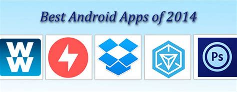 best app android 2014 top 5 best android apps of the year 2014 versus by