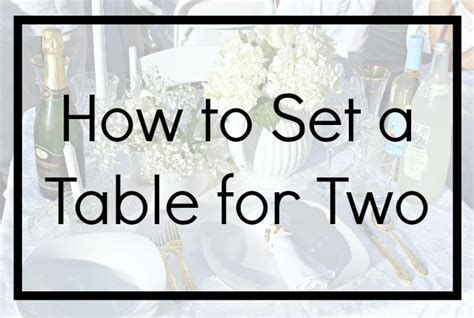 How To Set Table table setting archives naturally glam