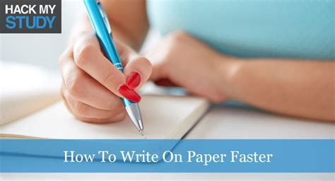 how to write a paper fast write paper fast