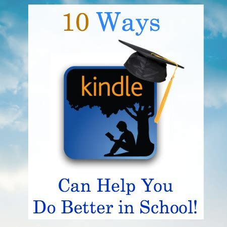 10 Ways Your Can Help You Meet by 10 Ways Kindle Can Help You Do Better In School