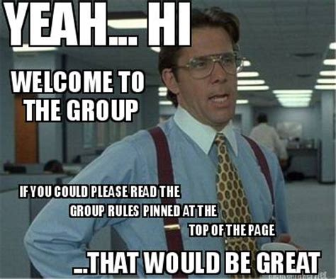 Meme Group - 7 essential welcome to the group meme photos