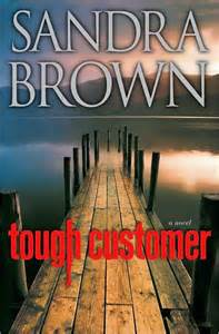 Tough customer by sandra brown new amp upcoming books book releases