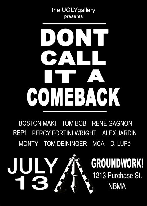 Dont Call It A Comeback by Gallery Presents Don T Call It A Comeback Groundwork