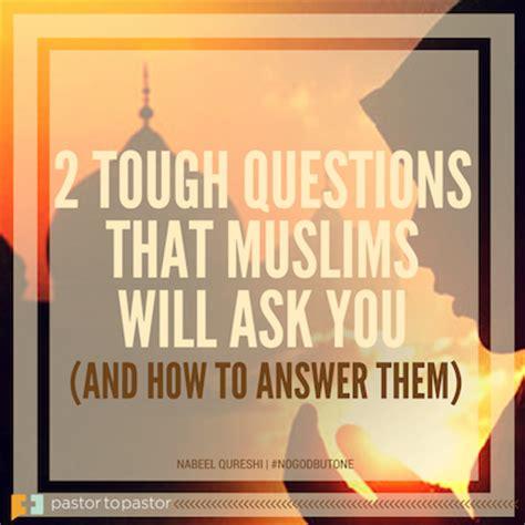 questioning islam tough questions 2 tough questions that muslims will ask you and how to answer them church source blog