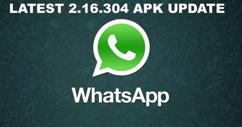downlaod whatsapp apk whatsapp 2 16 304 apk for android