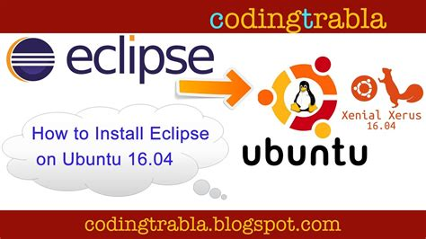 how to install eclipse in ubuntu how to install eclipse on ubuntu 16 04 youtube