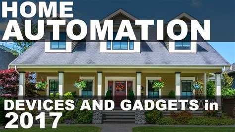 smart home automation devices and gadgets for 2017 smart