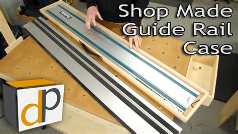 rails layout guide track saw guide rail case how to build your own youtube