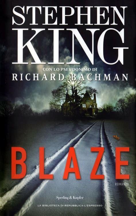 libro blaze blaze stephen king 211 recensioni su anobii