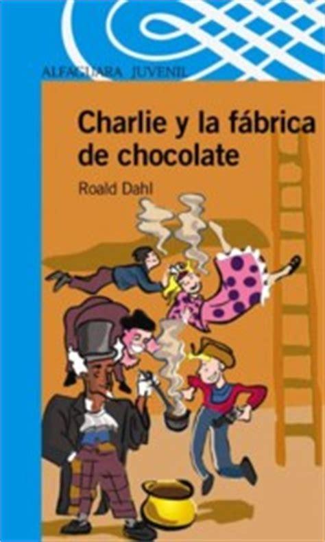leer libro charlie y la fabrica de chocolate charlie and the chocolate factory alfaguara clasicos gratis descargar libros recomendados