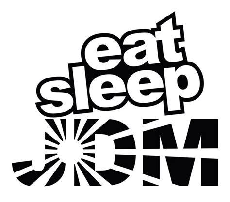 Sticker Jdm Eat Sleep 210 best vinyl stickers images on vinyl decals