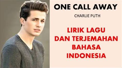 charlie puth ke indonesia one call away by charlie puth with lyrics n terjemahan