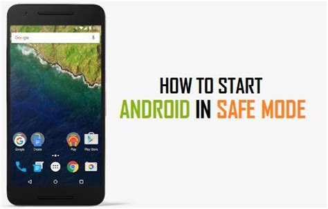 android safe how to start android phone or tablet in safe mode