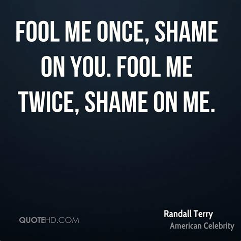 Shame On You Meme - fool me once shame on you quotes meme image 19 quotesbae