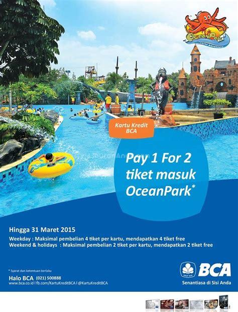 promo ocean park maret 2016 promo event dan tempat wisata dengan kartu kredit bca