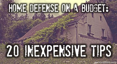 home defense on a budget 20 inexpensive tips survivopedia