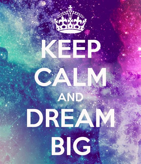 imagenes de keep calm and never give up keep calm and dream big poster ss keep calm o matic