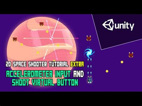 unity tutorial input unity 2d space shooter tutorial extra accelerometer