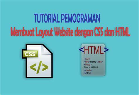 tutorial membuat website dengan html dan css membuat layout website dengan css dan html anggun kasturi