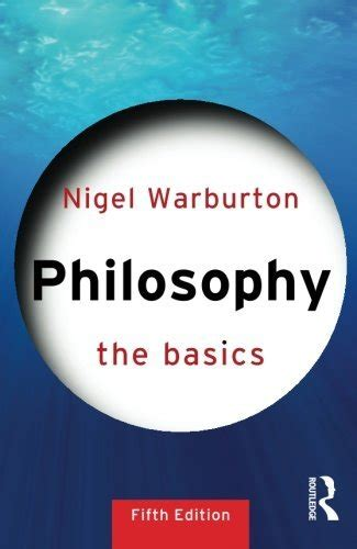 philosophy the basics 0415693160 the best introductions to philosophy five books