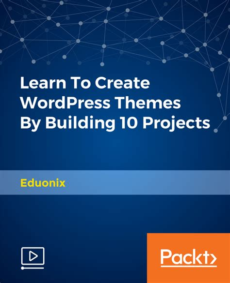 learn to create themes by building 5 projects master the fundamentals of theme development and create attractive themes from scratch books learn to create themes by building 10 projects