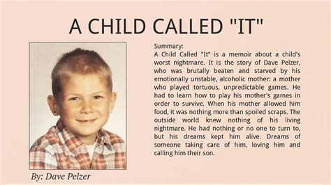 A Child Called It Essay by Dave Pelzer A Child Called It Book