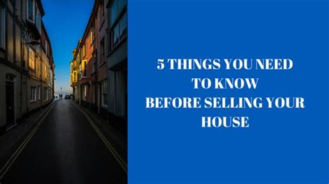 things you need for house 5 things you need to know before selling your house