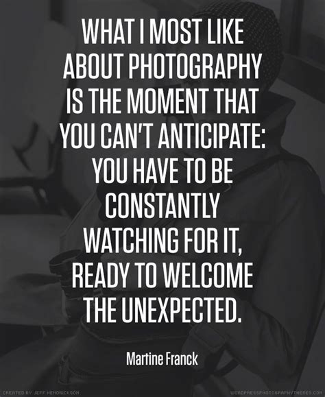 martine franck photographer quote photography quotes