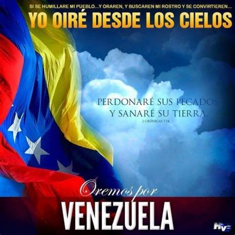 imagenes dios bendice a venezuela dios todopoderoso te rogamos que sanes a venezuela