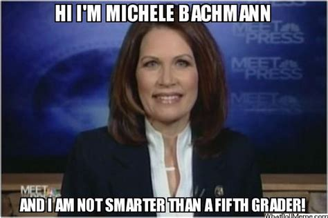 Michele Bachmann Meme - michelle bachman smarter than a 5th grader