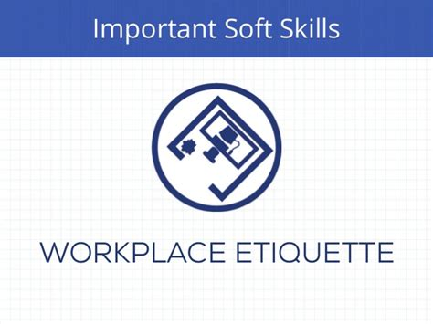 7 Work Etiquette Tips by Soft Skills Are Just As Important As Skills