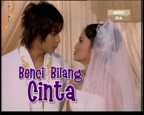 benci bilang cinta episode 11 from time to time sambungan kisah sinetron benci bilang