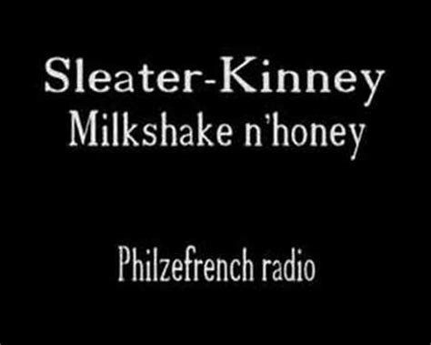 sleater kinney milkshake n honey lyrics