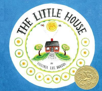 the little house book the little house by virginia lee burton reviews description more isbn